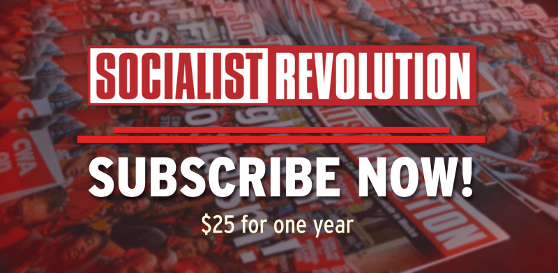 Subscribe to Socialist Revolution magazine