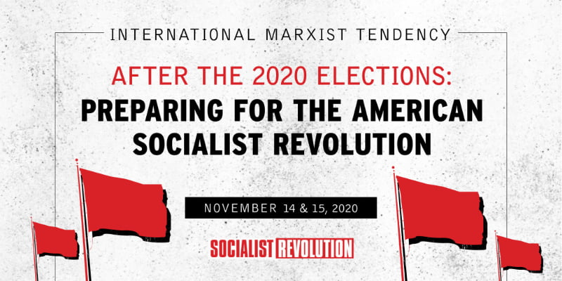 "Click to register for our event ""After the 2020 Elections: Preparing for the American Socialist Revolution"" on October 14–15"